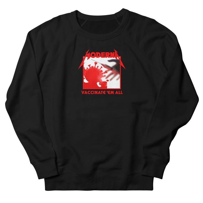 Moderna-Vaccinate 'Em All Women's Sweatshirt by Mock n' Roll