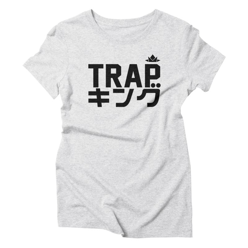 Trap King Women's Triblend T-Shirt by moda's Artist Shop