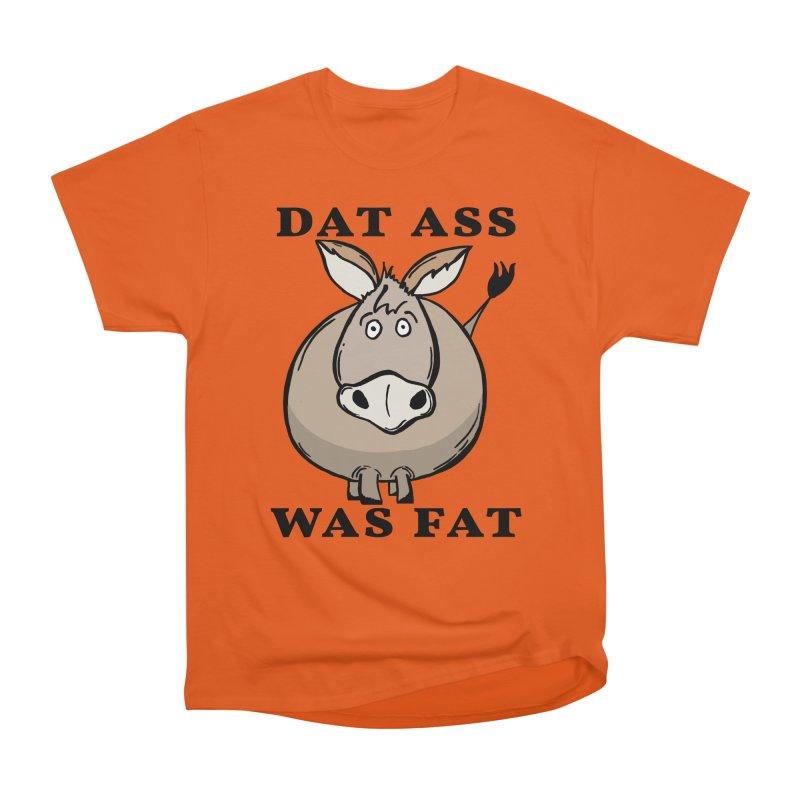 Dat Ass Was Fat Men's T-Shirt by The Modern Goldfish Shop