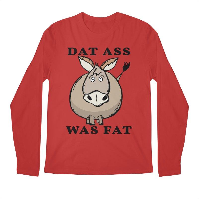 Dat Ass Was Fat Men's Regular Longsleeve T-Shirt by The Modern Goldfish Shop