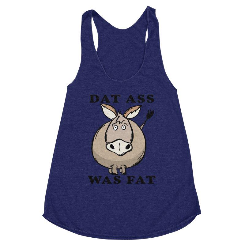 Dat Ass Was Fat Women's Racerback Triblend Tank by The Modern Goldfish Shop