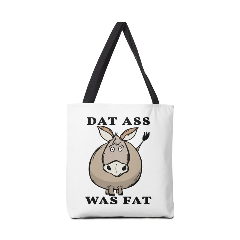 Dat Ass Was Fat Accessories Tote Bag Bag by The Modern Goldfish Shop