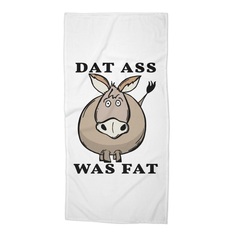 Dat Ass Was Fat Accessories Beach Towel by The Modern Goldfish Shop