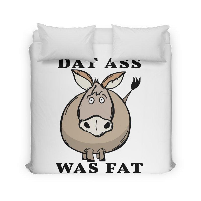 Dat Ass Was Fat Home Duvet by The Modern Goldfish Shop