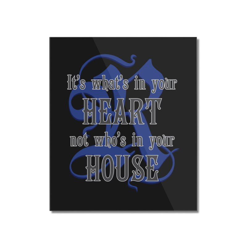 Heart not House - Ravenclaw Home Mounted Acrylic Print by The Modern Goldfish Shop