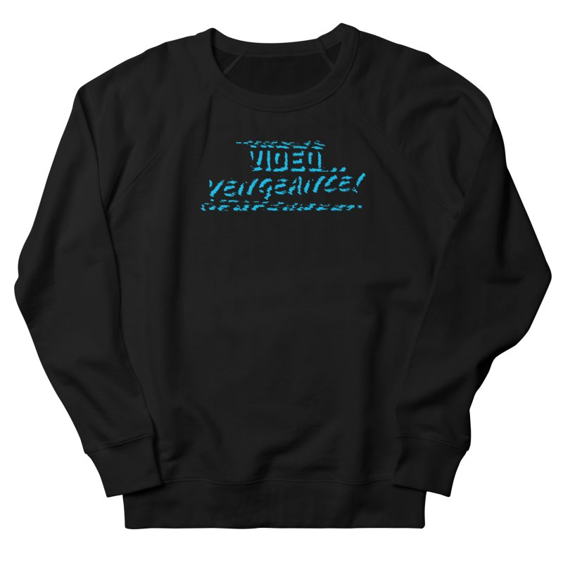 Video Vengeance Women's Sweatshirt by Modern Superior