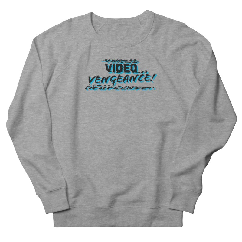 Video Vengeance Men's French Terry Sweatshirt by Modern Superior