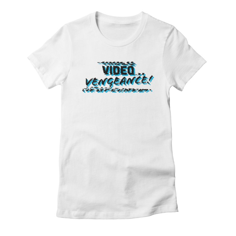 Video Vengeance Women's Fitted T-Shirt by Modern Superior