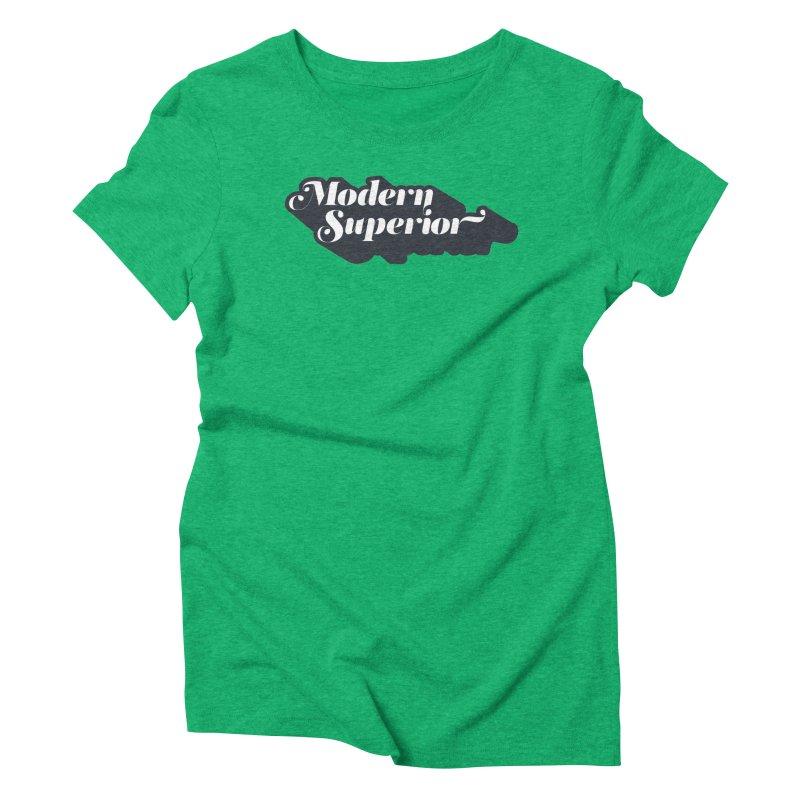Modern Superior Fancy Text Women's Triblend T-Shirt by Modern Superior