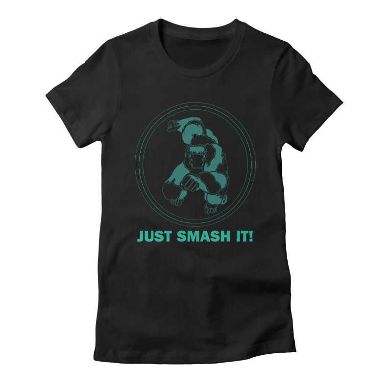 #JustSmashIt Women's Fitted T-Shirt by mohamedhidhir's Artist Shop