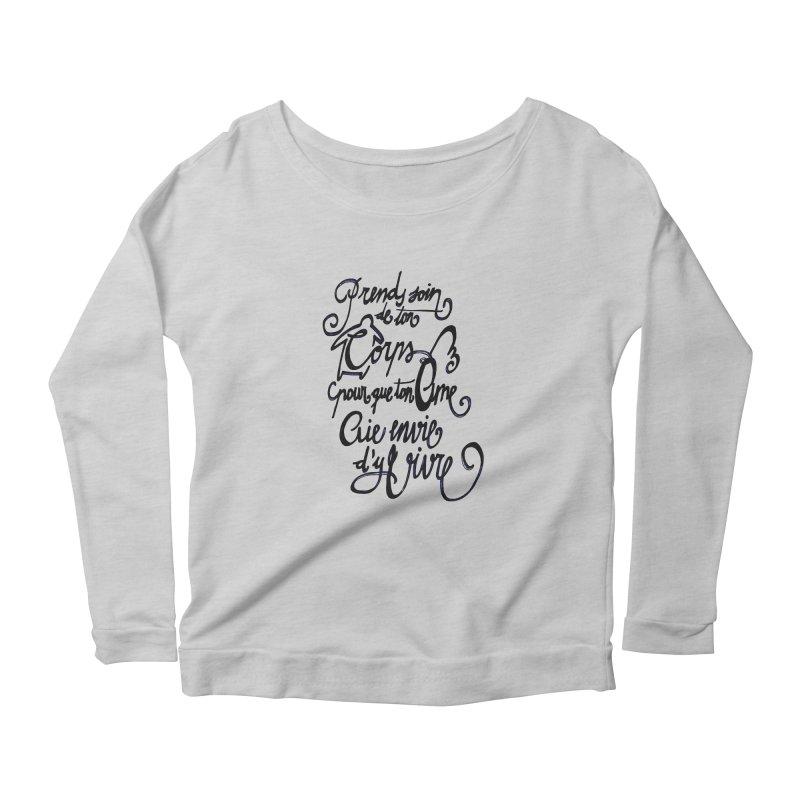 Prends soin de ton corps Women's Scoop Neck Longsleeve T-Shirt by mojambo's Artist Shop