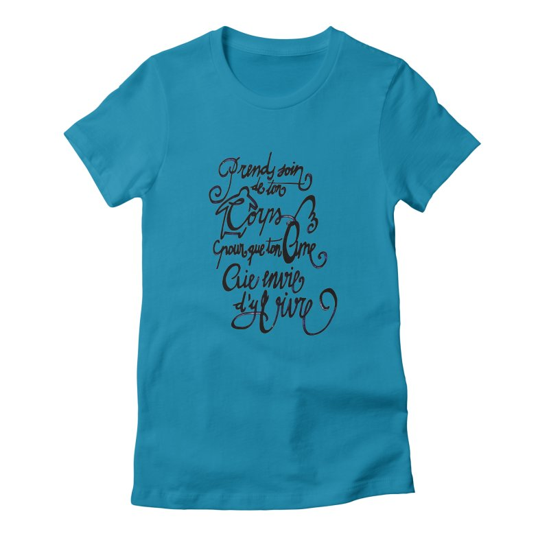 Prends soin de ton corps Women's T-Shirt by mojambo's Artist Shop