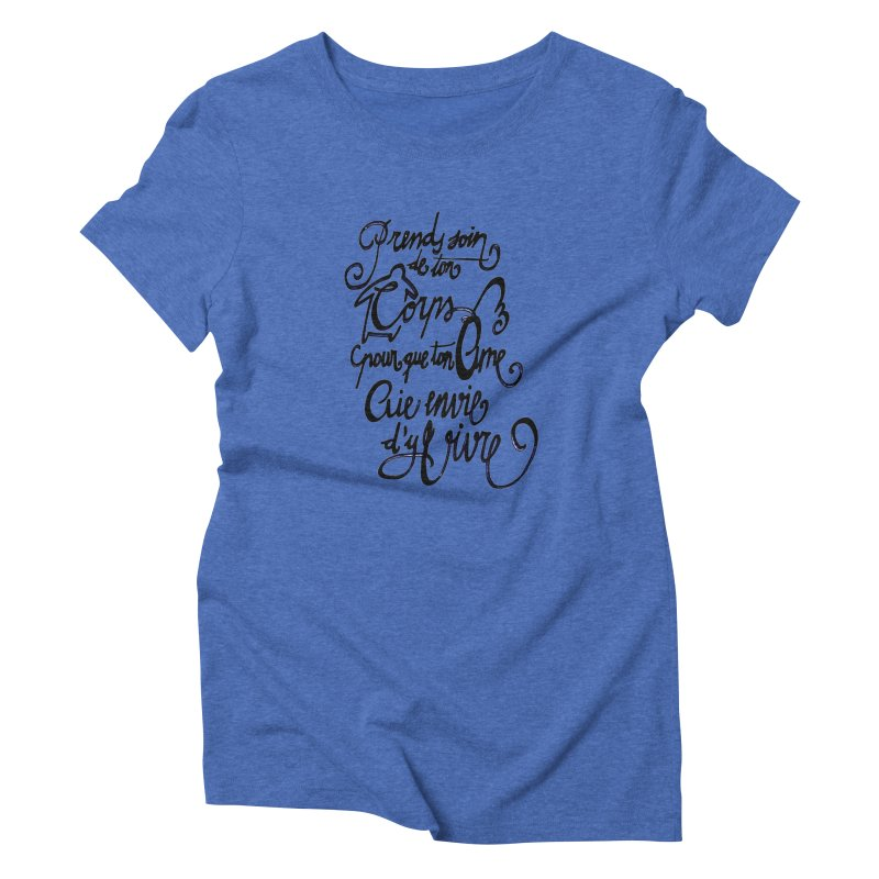Prends soin de ton corps Women's Triblend T-Shirt by mojambo's Artist Shop