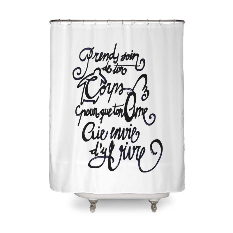 Prends soin de ton corps Home Shower Curtain by mojambo's Artist Shop