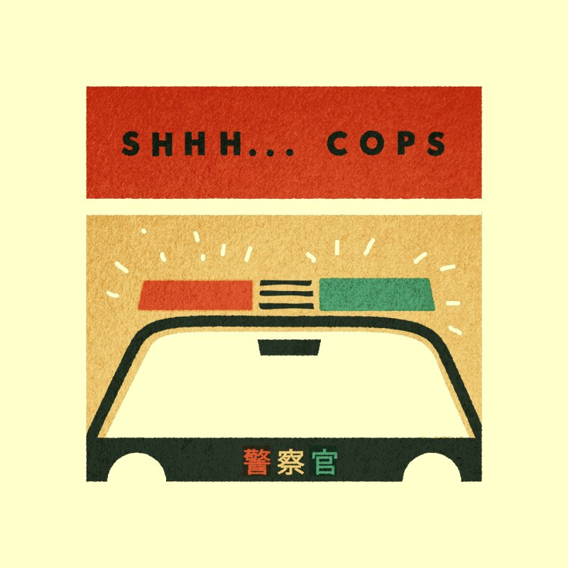 SHHH COPS by Andy Pitts Artist Shop