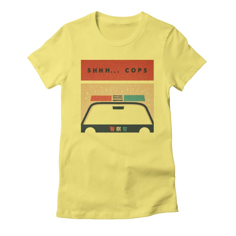 SHHH COPS Women's Fitted T-Shirt by Andy Pitts Artist Shop