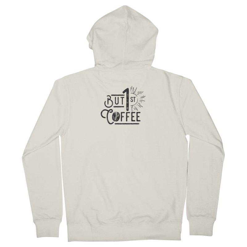 Bust First, Coffee Women's Zip-Up Hoody by moniquemodern's Artist Shop