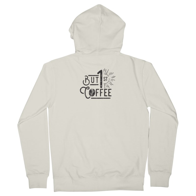 Bust First, Coffee Men's Zip-Up Hoody by moniquemodern's Artist Shop