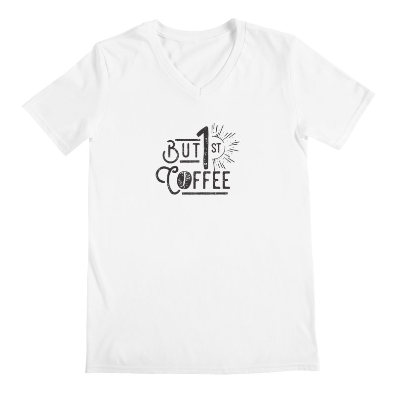 Bust First, Coffee Men's V-Neck by moniquemodern's Artist Shop
