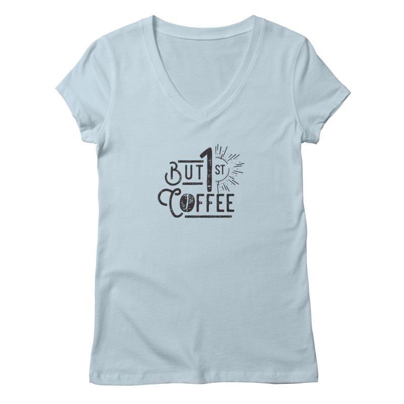 Bust First, Coffee Women's Regular V-Neck by moniquemodern's Artist Shop