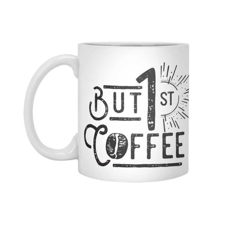 Bust First, Coffee Accessories Mug by moniquemodern's Artist Shop