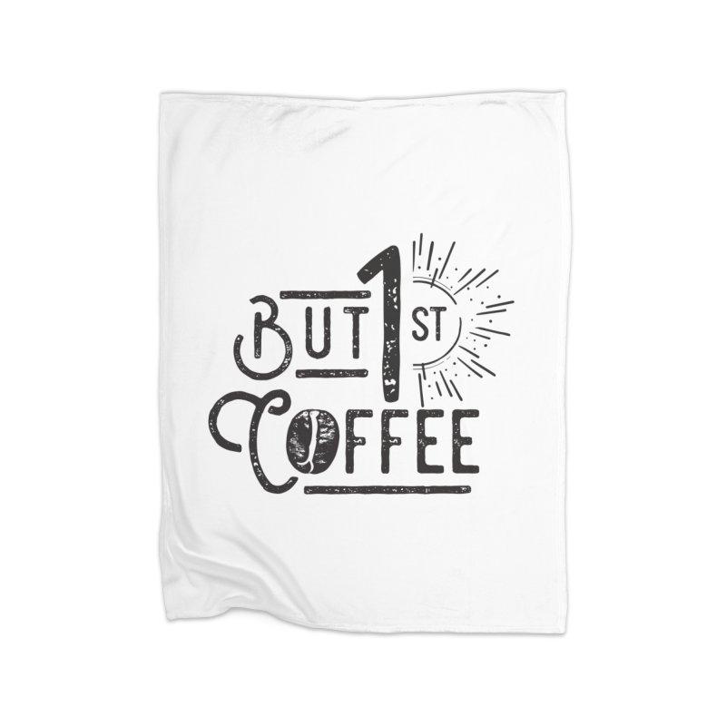 Bust First, Coffee Home Fleece Blanket Blanket by moniquemodern's Artist Shop