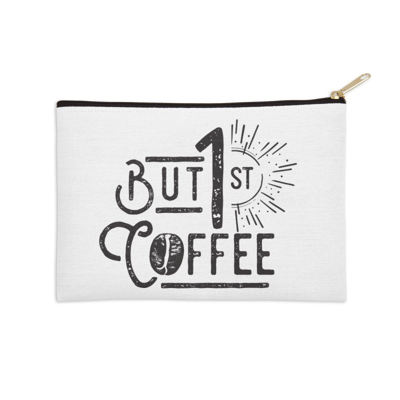Bust First, Coffee Accessories Zip Pouch by moniquemodern's Artist Shop