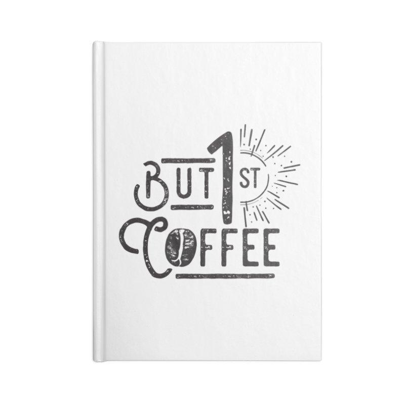 Bust First, Coffee Accessories Notebook by moniquemodern's Artist Shop