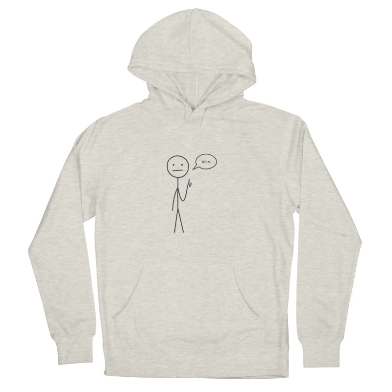 Sarcastic Nice Guy Women's Pullover Hoody by moniquemodern's Artist Shop