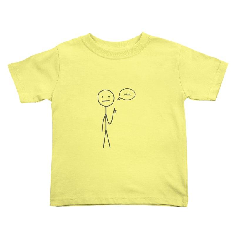 Sarcastic Nice Guy Kids Toddler T-Shirt by moniquemodern's Artist Shop
