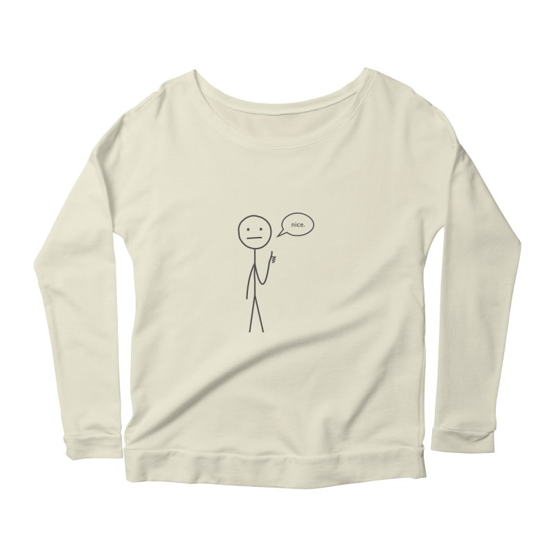 Sarcastic Nice Guy Women's Longsleeve Scoopneck  by moniquemodern's Artist Shop