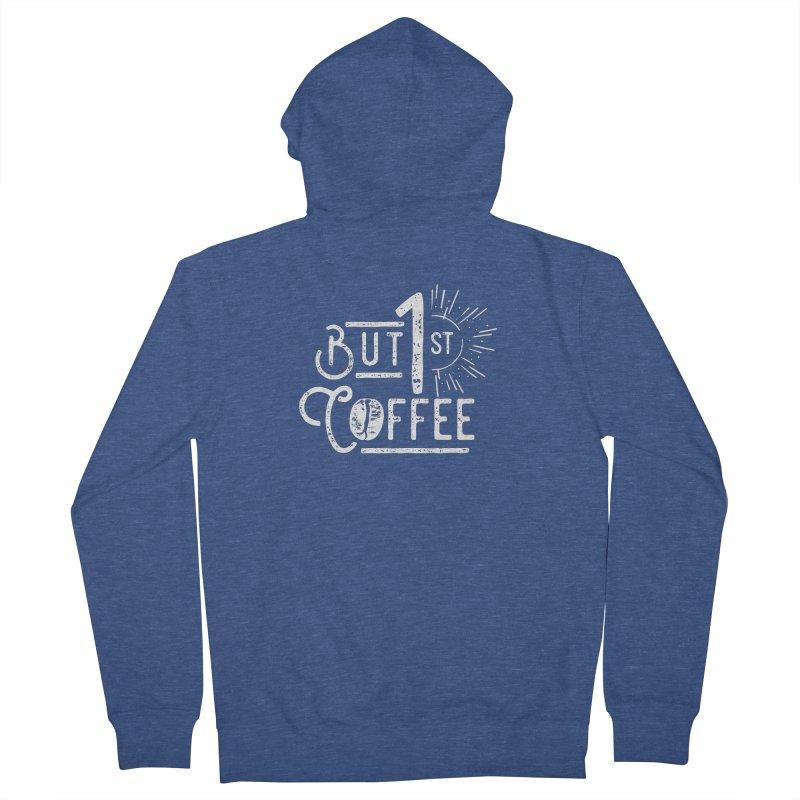 But First Coffee - White Women's Zip-Up Hoody by moniquemodern's Artist Shop