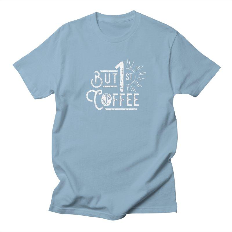 But First Coffee - White Men's T-Shirt by moniquemodern's Artist Shop