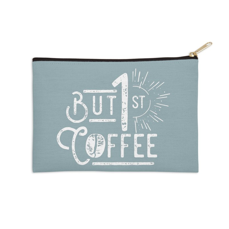 But First Coffee - White Accessories Zip Pouch by moniquemodern's Artist Shop