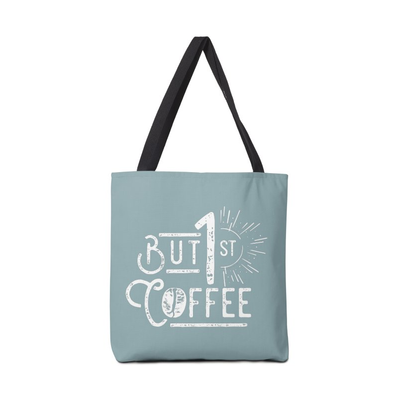 But First Coffee - White Accessories Bag by moniquemodern's Artist Shop