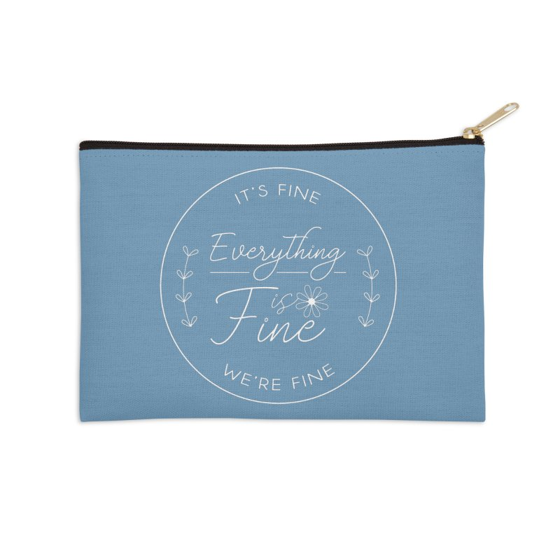 It's Fine We'Re Fine Accessories Zip Pouch by moniquemodern's Artist Shop