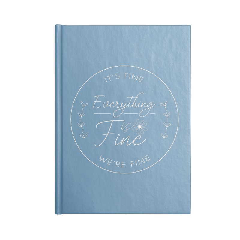It's Fine We'Re Fine Accessories Notebook by moniquemodern's Artist Shop