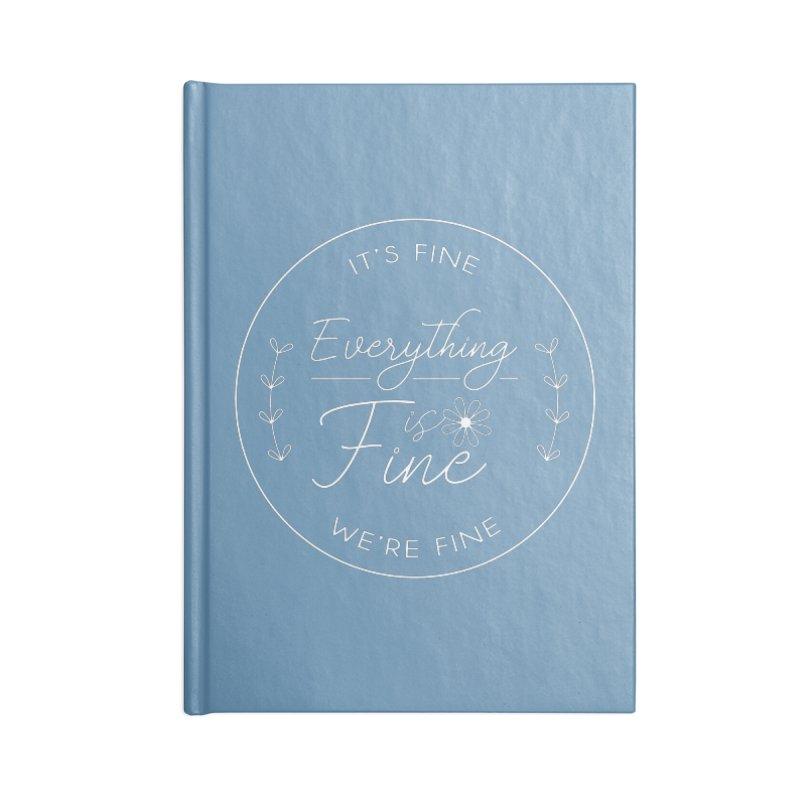 It's Fine We'Re Fine Accessories Blank Journal Notebook by moniquemodern's Artist Shop