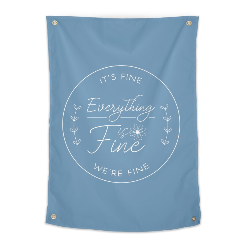 It's Fine We'Re Fine   by moniquemodern's Artist Shop