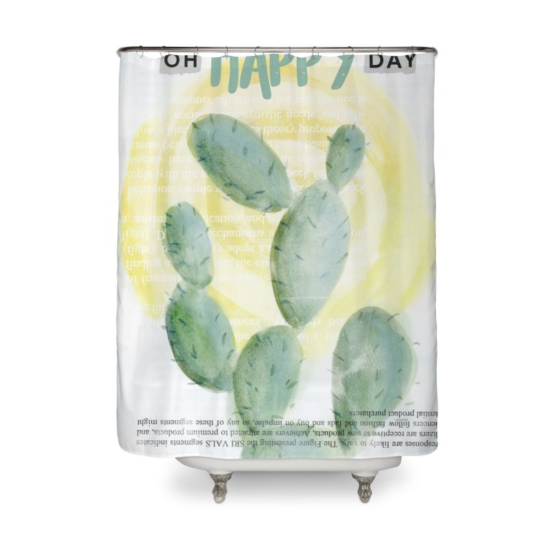 Oh Happy Day Home Shower Curtain by moniquemodern's Artist Shop
