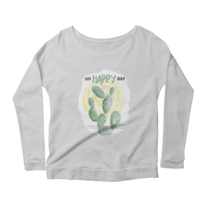 Oh Happy Day Women's Scoop Neck Longsleeve T-Shirt by moniquemodern's Artist Shop