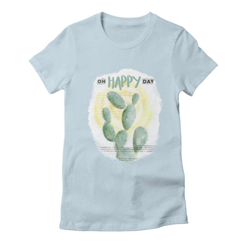 Oh Happy Day Women's Fitted T-Shirt by moniquemodern's Artist Shop