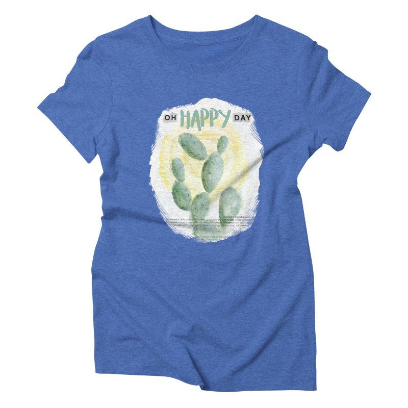 Oh Happy Day Women's Triblend T-Shirt by moniquemodern's Artist Shop