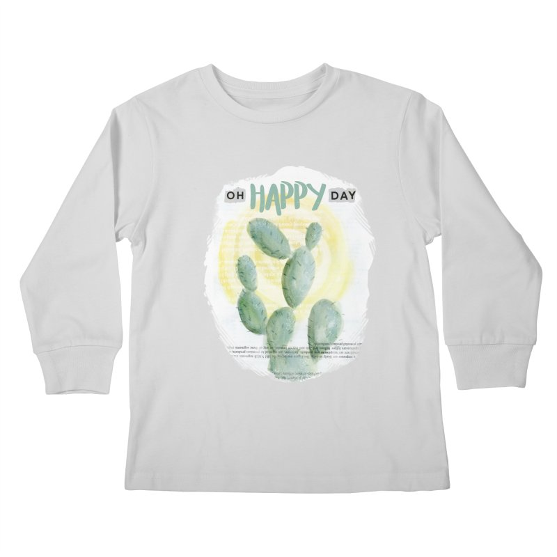Oh Happy Day Kids Longsleeve T-Shirt by moniquemodern's Artist Shop