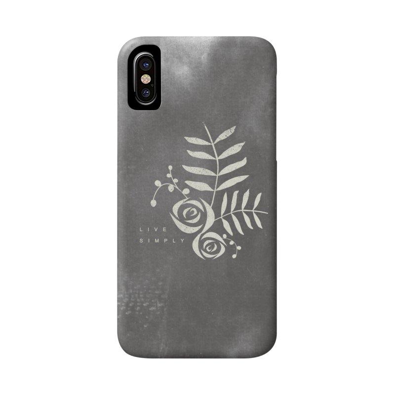 Live Simply Accessories Phone Case by moniquemodern's Artist Shop