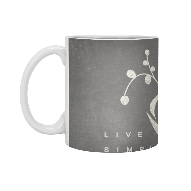 Live Simply Accessories Mug by moniquemodern's Artist Shop