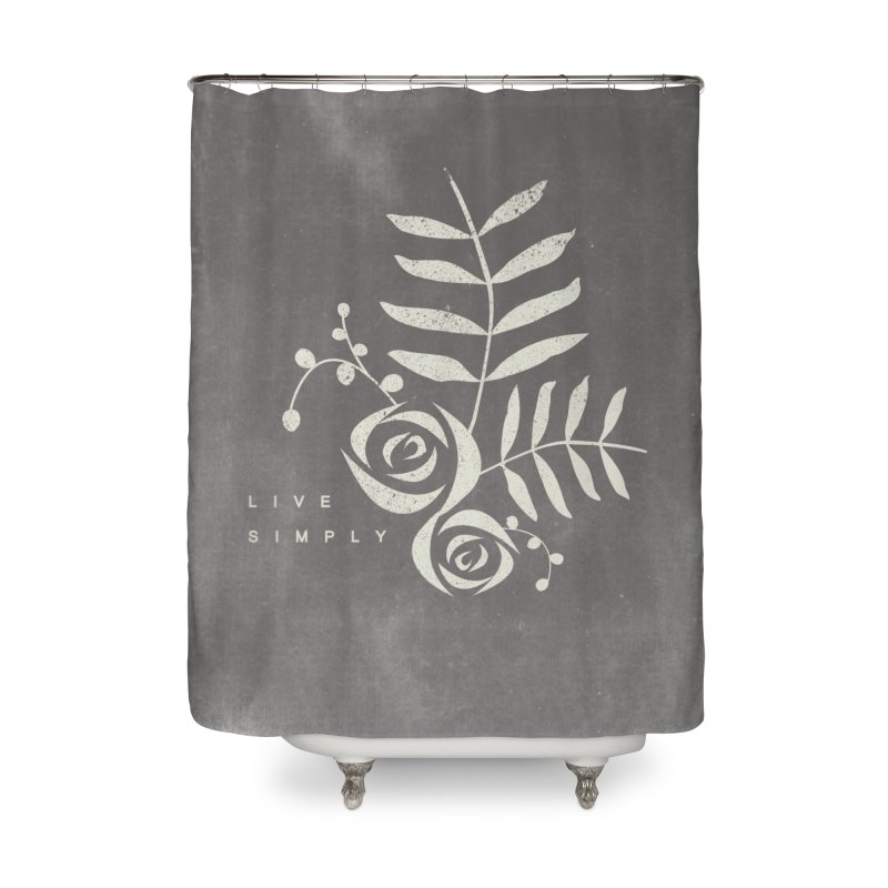 Live Simply Home Shower Curtain by moniquemodern's Artist Shop