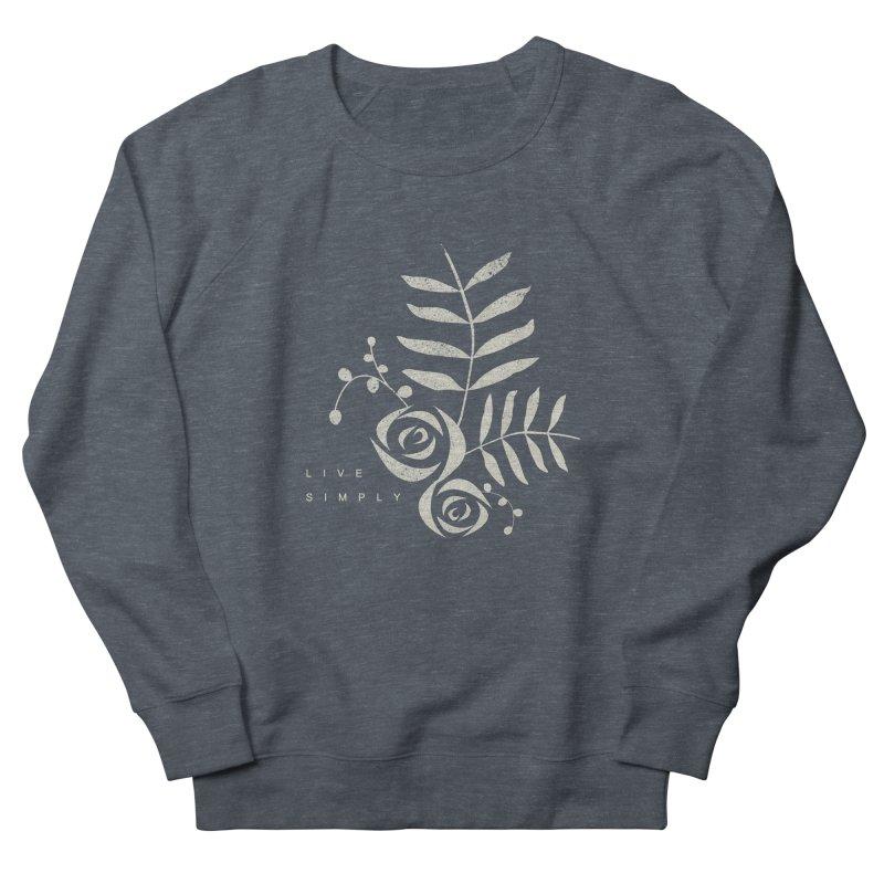Live Simply Women's Sweatshirt by moniquemodern's Artist Shop