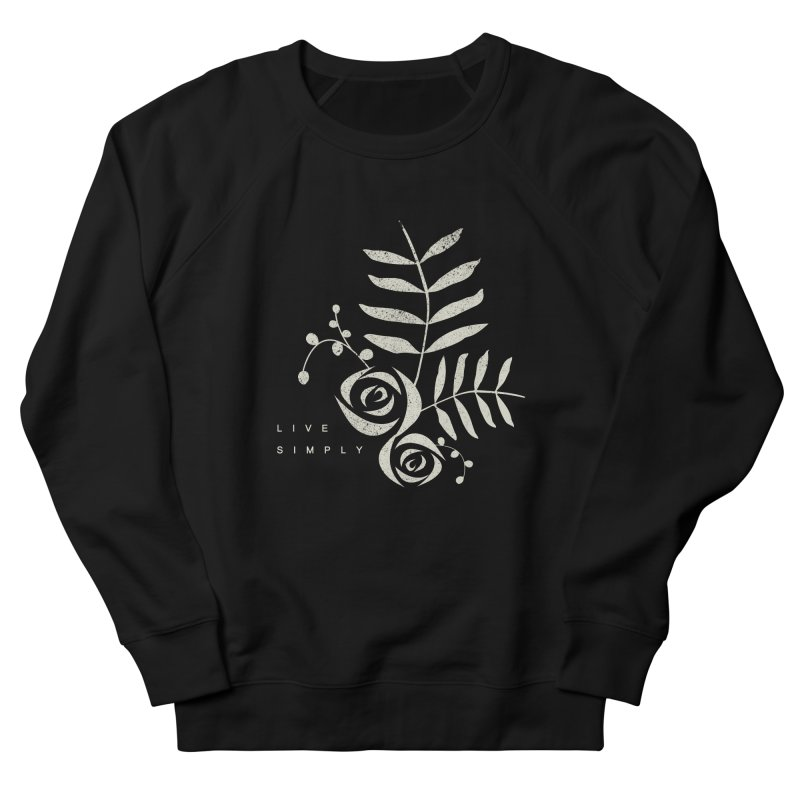 Live Simply Women's Sweatshirt by moniquemodern's Artist Shop