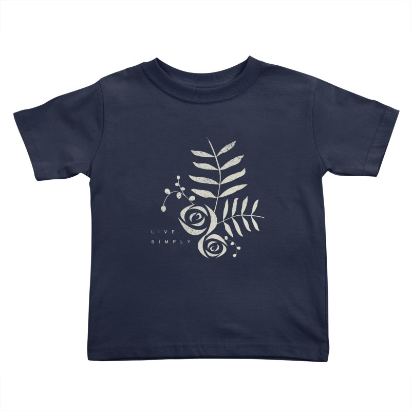 Live Simply Kids Toddler T-Shirt by moniquemodern's Artist Shop